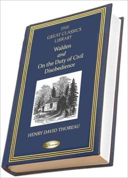 Walden and On the Duty of Civil Disobedience (THE GREAT CLASSICS LIBRARY)