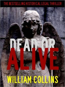 DEAD OR ALIVE (Special Nook Enabled Edition) The Highly Acclaimed Legal Thriller (Dead or Alive - The Nook Fiction Bestsellers Edition) NOOKbook