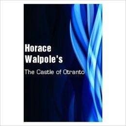 The Castle Of Otranto [ By: Horace Walpole ]