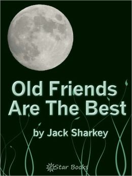 Old Friends Are Best