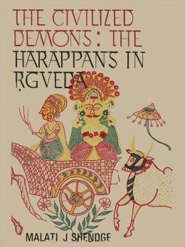 The Civilized Demons: The Harappans In RGveda