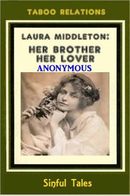 Laura Middleton: Her Brother Her Lover