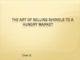 The Art of Selling Shovels To A Hungry Market