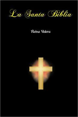 La Santa Biblia - Reina Valera (1909) - Antiguo Testamento Y Nuevo Testamento / The Holy Bible In Spanish / Reina Valera Spanish