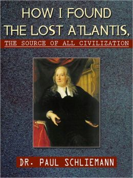 How I Found The Lost Atlantis The Sourc Of All Civilization