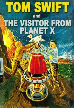 Tom Swift and The Visitor from Planet X: The New Tom Swift JR. Adventures