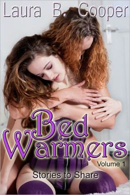 Bed Warmers Vol 1 (Erotic Erotica Short Sex Scenes / Anal / DP / Gloryhole / Bondage / Threesomes / Couple Play)
