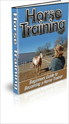 Horse Training: Beginner's Guide to Horse Training