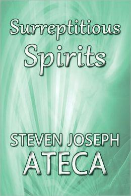 Surreptitious Spirits