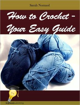 How to Crochet - Your Easy Guide