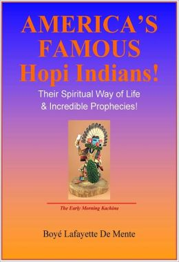 AMERICA'S FAMOUS HOPI INDIANS - Their Spiritual Way of Life & Incredible Prophecies