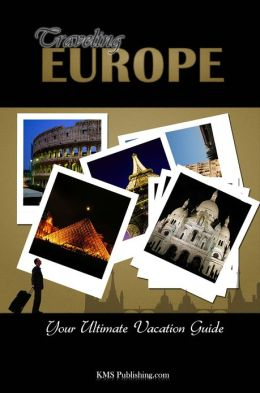 Traveling Europe: Discover All The Europe Travel Destinations You Must Visit While On Your Vacation!