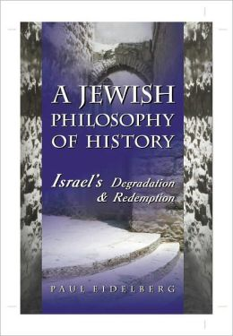 A Jewish Philosophy of History, Updated & Revised