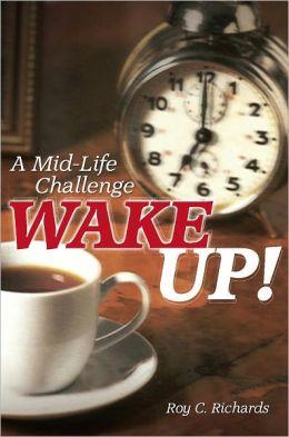 Wake Up! A mid-life challenge