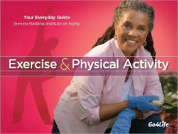 Exercise & Physical Activity: Your Everyday Guide from the National Institute on Aging