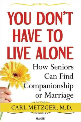 You Don't Have to Live Alone: How Seniors Can Find Companionship or Marriage