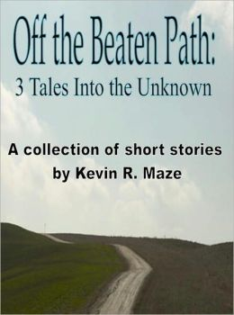 Off the Beaten Path: 3 Tales Into the Unknown