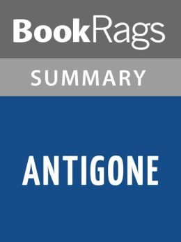 Antigone by Sophocles Summary & Study Guide