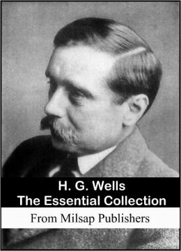 HG Wells Complete: The Essential Collection (Includes When the Sleeper Wakes, The Time Machine, War of the Worlds, Sci-Fi short stories, books on the war and much more)
