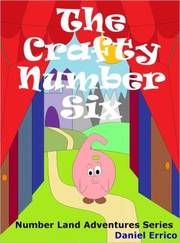 Number Land Magic Adventures: The Crafty Number Six (PLUS Surprise eBook!)