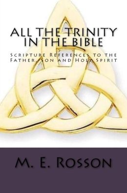 All the Trinity in the Bible-Scripture References to the Trinity