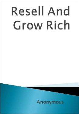 Resell And Grow Rich