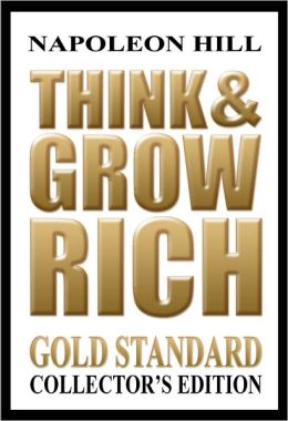 Think & Grow Rich: The Gold Standard Collector's Edition