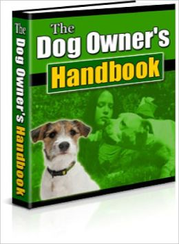 The Dog Owner's Handbook Taking Care of Man's Best Friend!