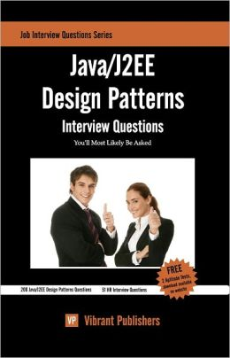 Java / J2EE Design Patterns Interview Questions You'll Most Likely Be Asked