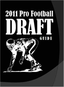 The 2011 Pro Football Draft Guide