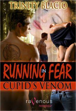 Running in Fear: Cupid's Venom