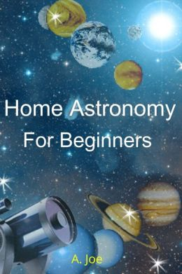 Home Astronomy for Beginners