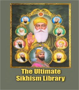 The Ultimate Sikhism Library - (A Unique Collection of 3 sacred books of the Sikhs)