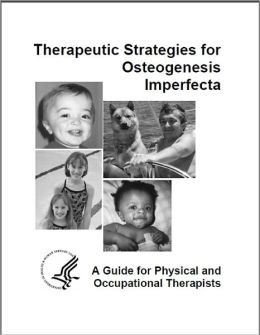Therapeutic Strategies for Osteogenesis Imperfecta: A Guide for Physical Therapists and Occupational Therapists