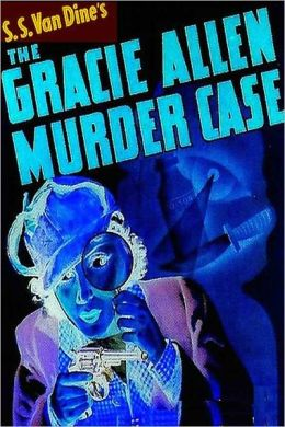The Gracie Allen Murder (The Philo Vance Mysteries Book 11)