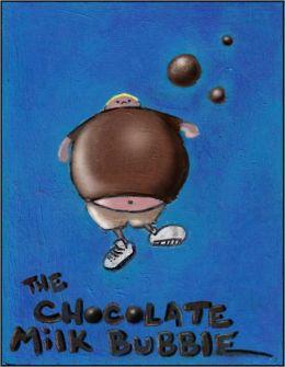 The Chocolate Milk Bubble