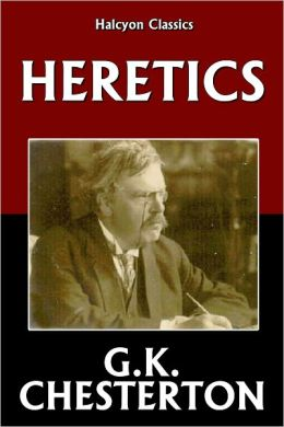 Heretics by G.K. Chesterton