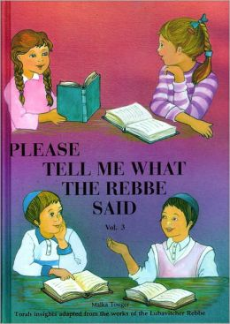 Please Tell Me What the Rebbe Said Vol. 3