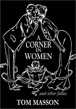 A Corner in Women and other follies