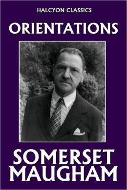 Orientations by Somerset Maugham
