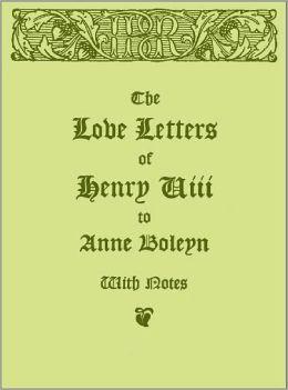 Love Letters of Henry Eighth to Anne Boleyn
