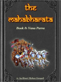 The Mahabharata, Book 3: Vana Parva