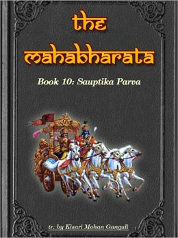 The Mahabharata, Book 10: Sauptika Parva