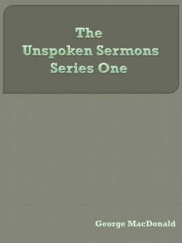 The Unspoken Sermons, First Series
