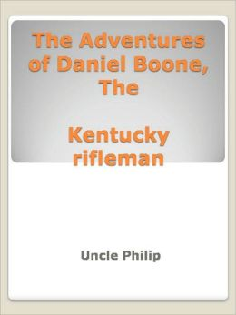 The Adventures of Daniel Boone, The Kentucky rifleman