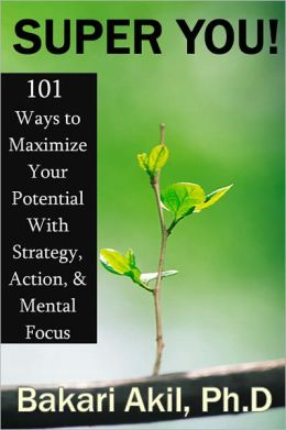 Super You! 101 Ways to Maximize your Potential