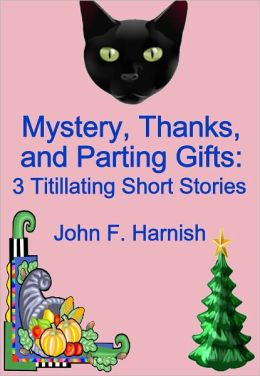 Mystery, Thanks, and Parting Gifts: 3 Titillating Stories
