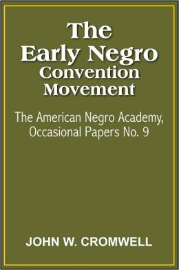 The Early Negro Convention Movement