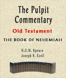 The Pulpit Commentary-Book of Nehemiah