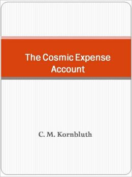 The Cosmic Expense Account
